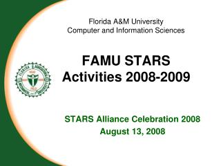 Florida A&M University Computer and Information Sciences FAMU STARS Activities 2008-2009