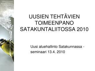 UUSIEN TEHTÄVIEN TOIMEENPANO SATAKUNTALIITOSSA 2010