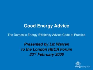Good Energy Advice The Domestic Energy Efficiency Advice Code of Practice