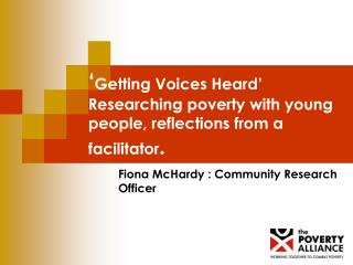 ' Getting Voices Heard' Researching poverty with young people, reflections from a facilitator .