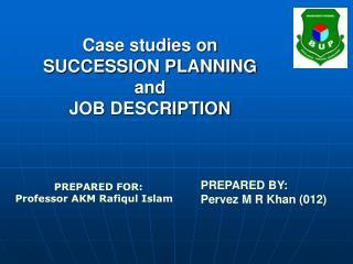 Case studies on  SUCCESSION PLANNING  and  JOB DESCRIPTION