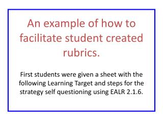 An example of how to facilitate student created rubrics.