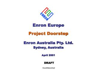 Enron Europe Project Doorstep Enron Australia Pty. Ltd. Sydney, Australia April 2001