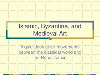 Islamic, Byzantine, and Medieval Art