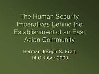 The Human Security Imperatives Behind the Establishment of an East Asian Community