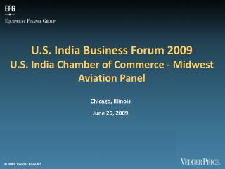 U.S. India Business Forum 2009 U.S. India Chamber of Commerce - Midwest Aviation Panel