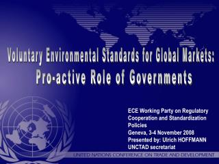 ECE Working Party on Regulatory Cooperation and Standardization Policies Geneva, 3-4 November 2008