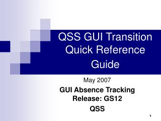 QSS GUI Transition Quick Reference Guide