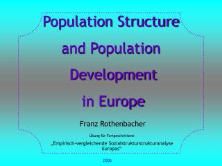 Population Structure  and Population  Development   in Europe