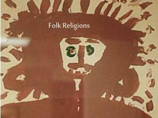Folk Religions