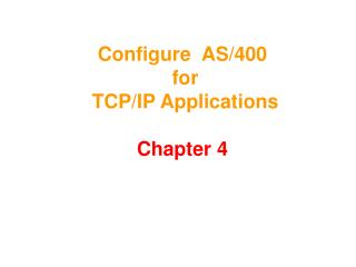 Configure  AS/400   for  TCP/IP Applications Chapter 4