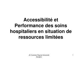 Accessibilité et Performance des soins hospitaliers en situation de ressources limitées