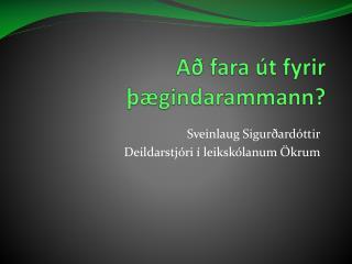 Að fara út fyrir þægindarammann?