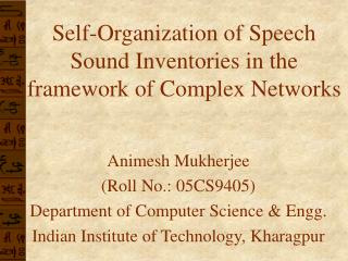 Self-Organization of Speech  Sound Inventories in the  framework of Complex Networks