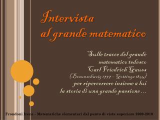 Intervista al grande matematico