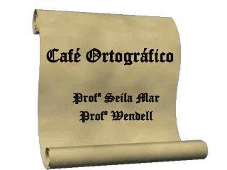 Café Ortográfico