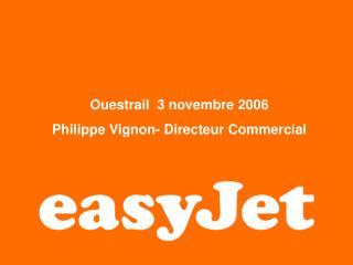 Ouestrail  3 novembre 2006 Philippe Vignon- Directeur Commercial