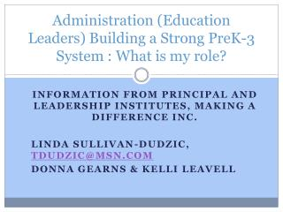 Administration Education Leaders Building a Strong PreK-3 System : What is my role