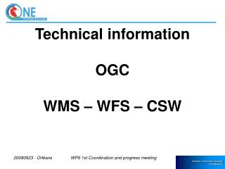 Technical information OGC WMS – WFS – CSW