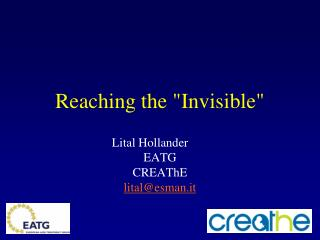 "Reaching the ""Invisible"""