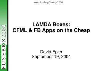 LAMDA Boxes: CFML & FB Apps on the Cheap