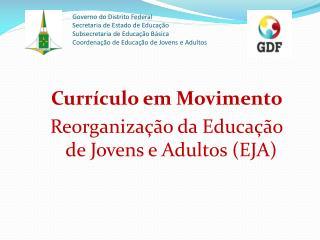 Curr�culo em Movimento  Reorganiza��o da Educa��o de Jovens e Adultos (EJA)