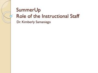 SummerUp Role of the Instructional Staff