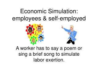 Economic Simulation:  employees & self-employed