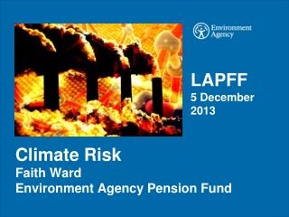 Climate Risk Faith Ward Environment Agency Pension Fund