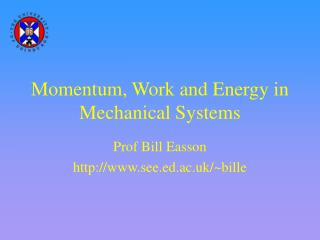 Momentum, Work and Energy in Mechanical Systems