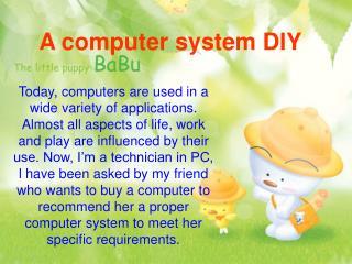 A computer system DIY