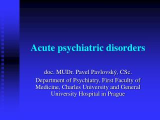 Acute psychiatric disorders