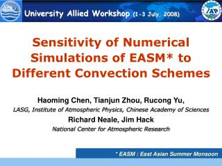 Sensitivity of Numerical Simulations of EASM* to Different Convection Schemes