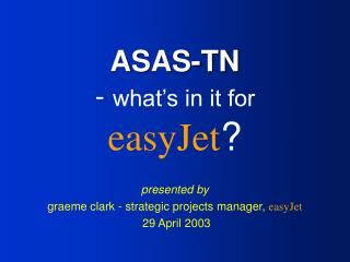 ASAS-TN -  what's in it for easyJet ?