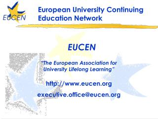 EUCEN �The European Association for  University Lifelong Learning� eucen