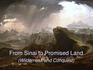 From Sinai to Promised Land (Wilderness and Conquest)
