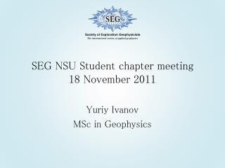 SEG NSU Student chapter meeting 18 November 2011
