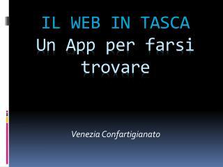 IL WEB IN TASCA Un App per farsi trovare