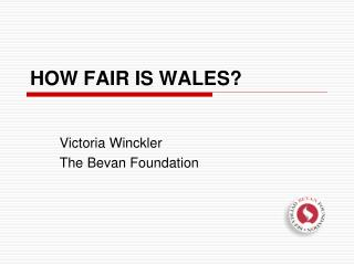 HOW FAIR IS WALES?