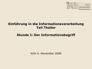 Einführung in die Informationsverarbeitung Teil Thaller Stunde I: Der Informationsbegriff