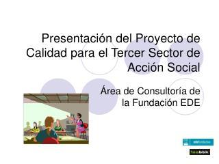 Presentación del Proyecto de Calidad para el Tercer Sector de Acción Social