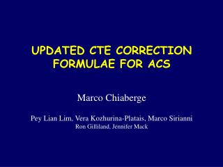 UPDATED CTE CORRECTION FORMULAE FOR ACS Marco Chiaberge