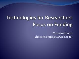 Technologies for Researchers Focus on Funding
