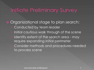 Initiate Preliminary Survey