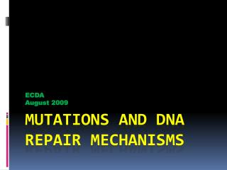 MUTATIONS AND DNA  REPAIR MECHANISMS