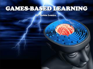 GAMES-BASED LEARNING