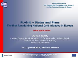 PL-Grid – Status and Plans The first functioning National Grid Initiative in Europe