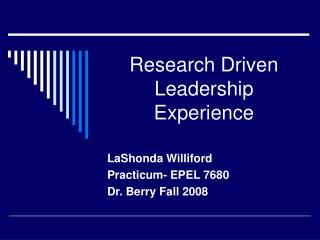 Research Driven Leadership Experience
