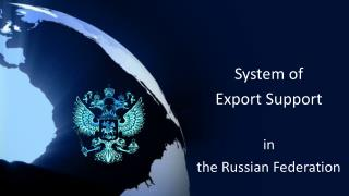 System of  Export Support  in  the Russian Federation