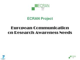 ECRAN Project European Communication  on Research Awareness Needs